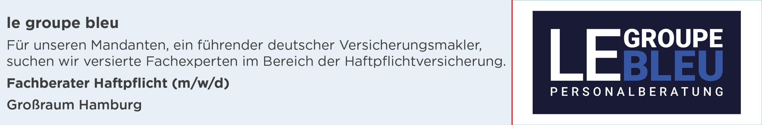 le groupe bleu, Stellenanzeige, Fachberater Haftpflicht, Großraum Hamburg