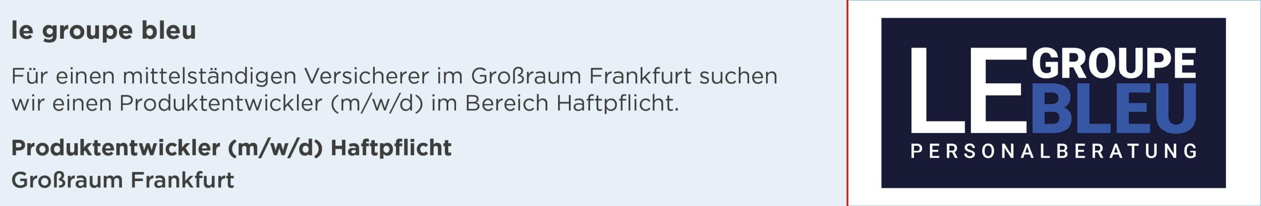 le groupe bleu, produktentwickler, haftpflicht, stellenanzeige, großraum frankfurt